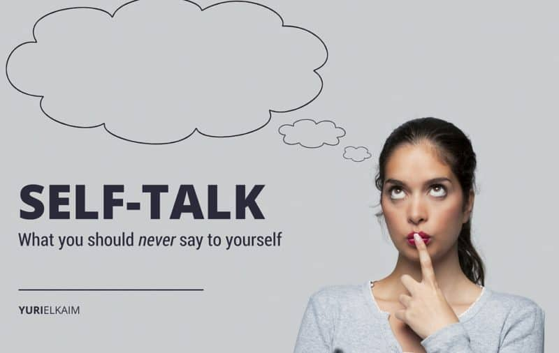 Never Say These 6 Things to Yourself (if You Want to Be Happier)
