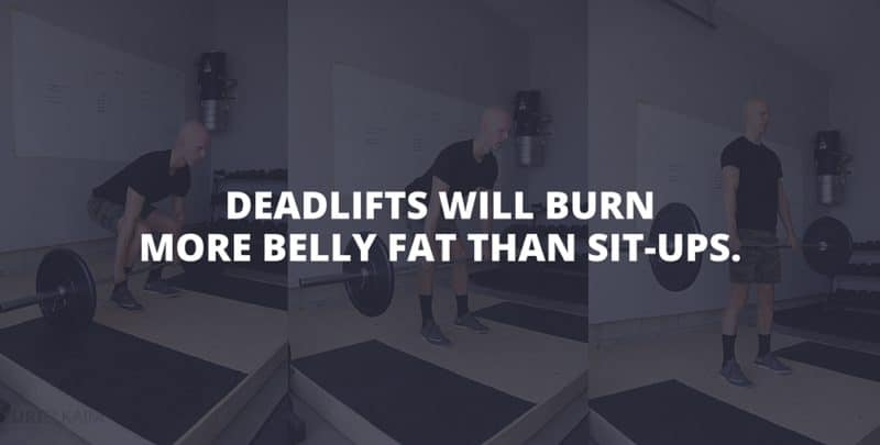 Deadlifts Burn More Belly Fat Than Sit-Ups