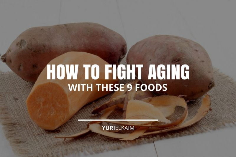 Fight Aging with These 9 Foods