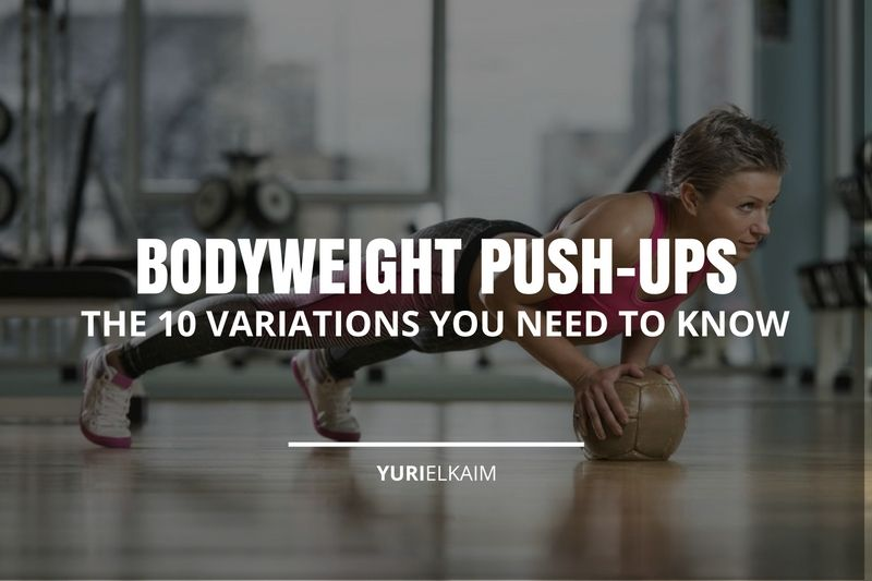The 10 Push-up Variations You Need to Know (For All Levels)