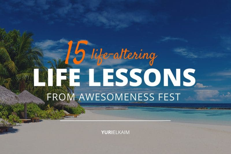 15 Life-Altering Lessons from Awesomeness Fest