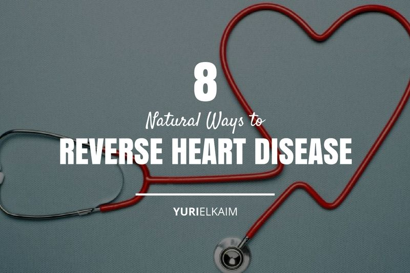 Reversing Heart Disease: 8 Proven Ways to Do It Naturally