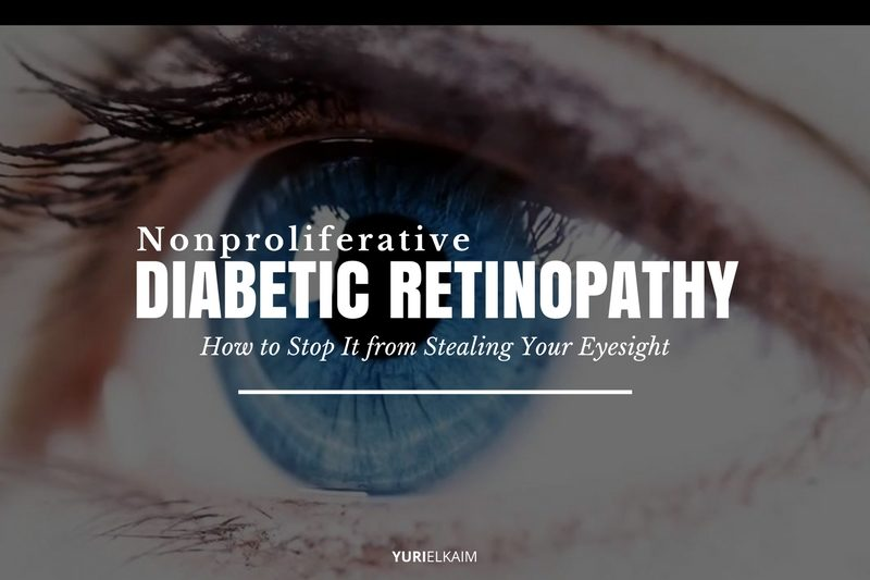 Nonproliferative Diabetic Retinopathy - How to Stop It from Stealing Your Eyesight