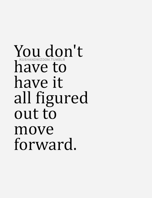 dont-have-to-have-it-figured-out