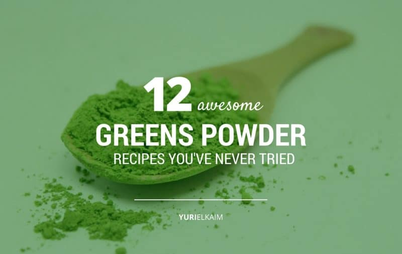 12 Awesome Greens Powder Recipes You've Probably Never Tried