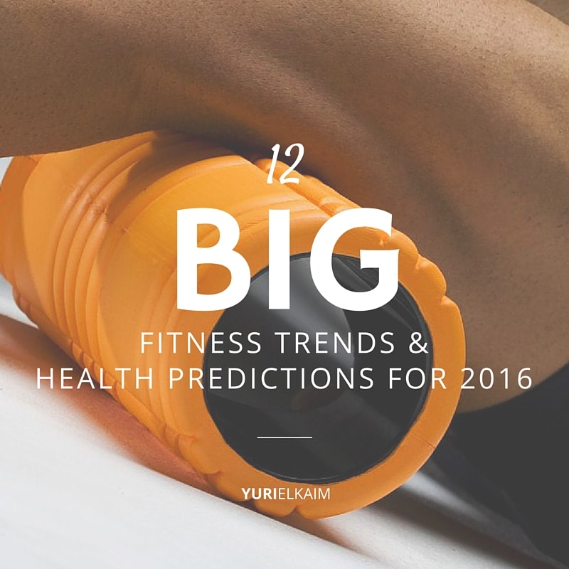 12 Big Fitness Trends and Health Predictions for 2016
