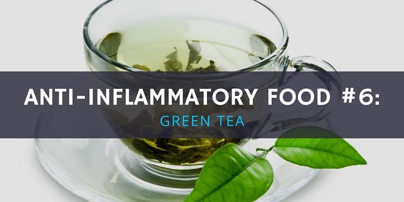 6 Anti-Inflammatory Foods - Green Tea