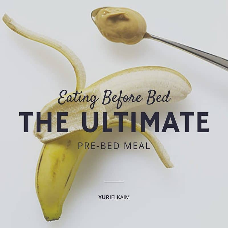 Eating Before Bed - The Ultimate Pre-Bed Meal (Highly Controversial)