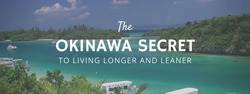 Living Longer - The Okinawa Secret to a Long, Lean Life