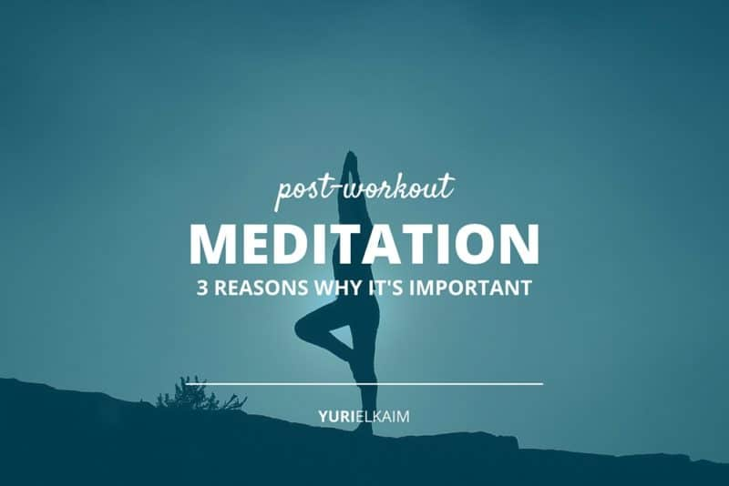 3 Reasons Why You Should Meditate After Your Workouts