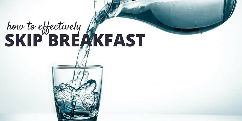 How to Skip Breakfast Effectively