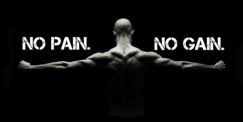 No Pain No Gain Mentality