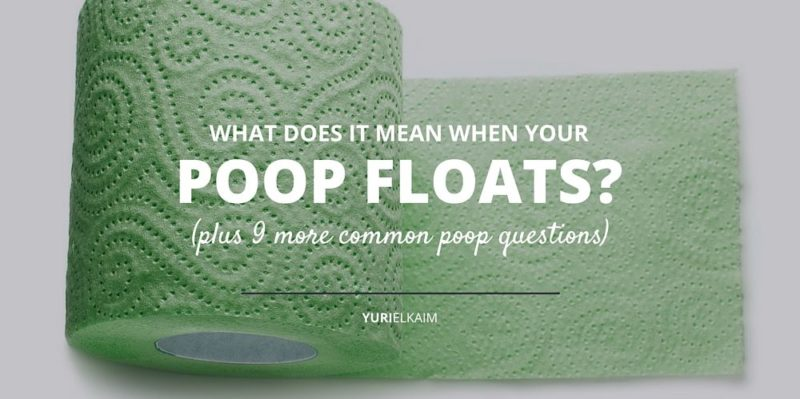 What Does It Mean When Your Poop Floats? (And 9 More Common Poop Questions)