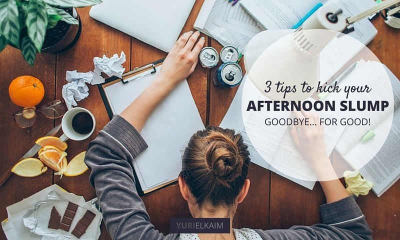 3 Simple Things You Can Do to Avoid the Dreaded Afternoon Slump