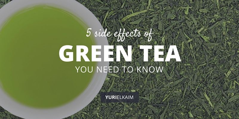 5 Startling Green Tea Side Effects You Need to Know About