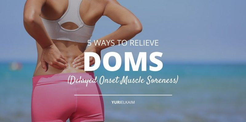 How to Get Relief from Delayed Onset Muscle Soreness
