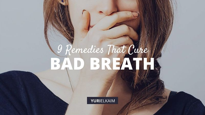 How to Get Rid of Bad Breath? (9 Natural Cures to Try)