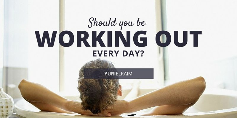 Should You Be Working Out Every Day - The Truth Revealed
