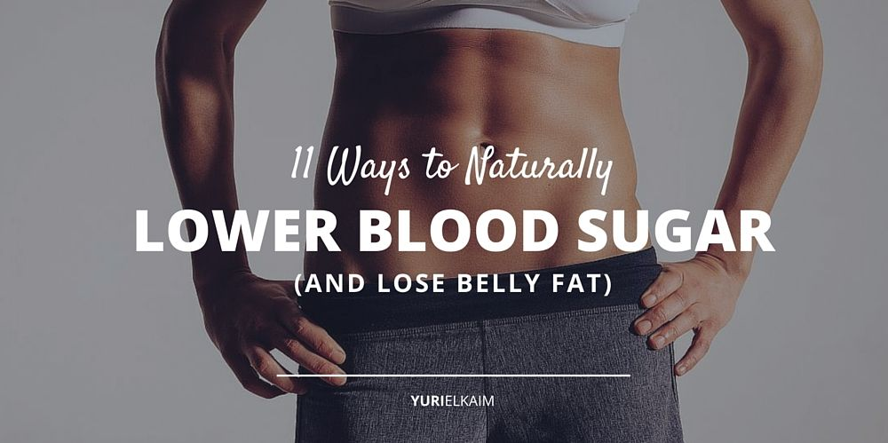 11 Quick-and-Easy-Ways-for-Lowering-Blood-Sugar-Naturally-And-Losing-Belly-Fat Article