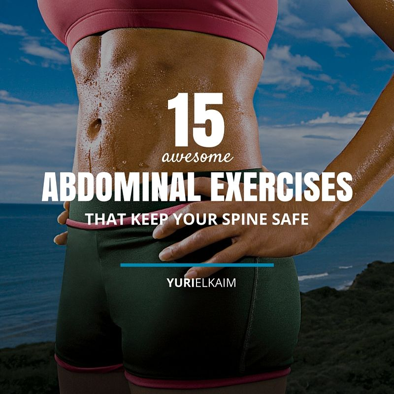15 Awesome Exercises for Abdominals That Will Keep Your Spine Safe