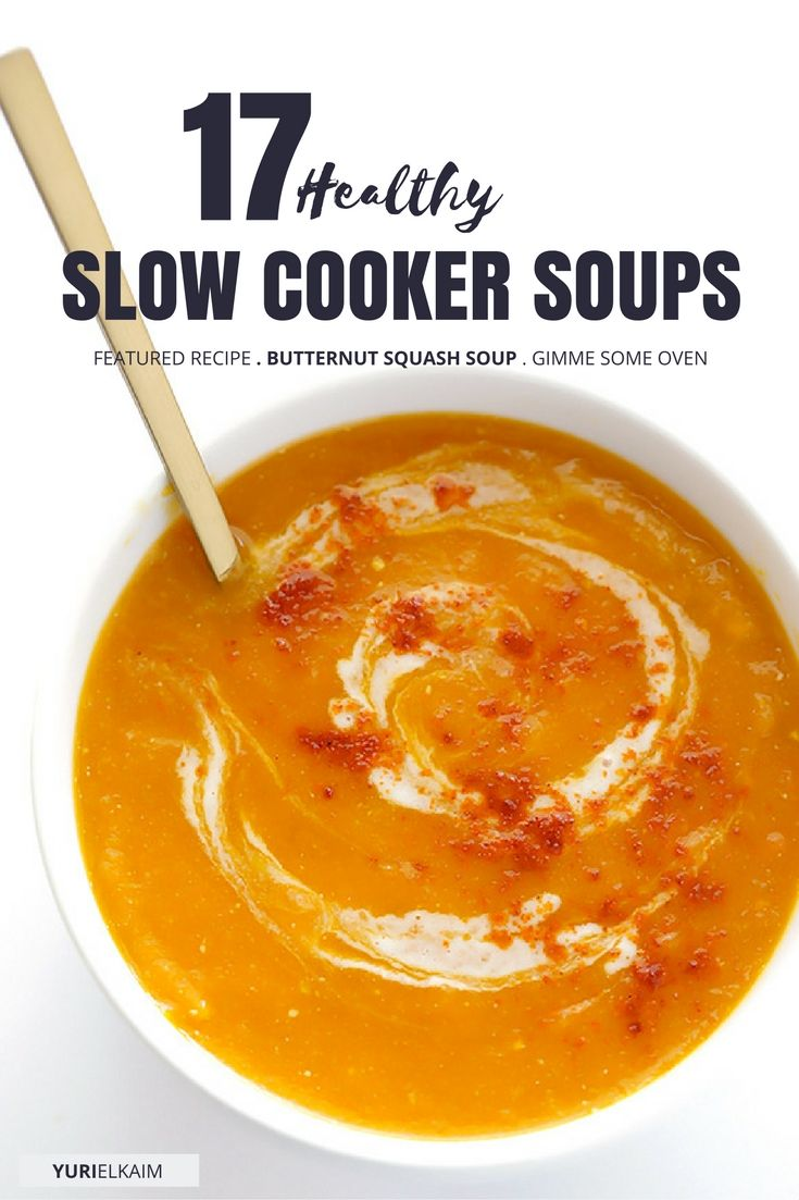 17 Awesome Slow Cooker Soups That Are Good for You