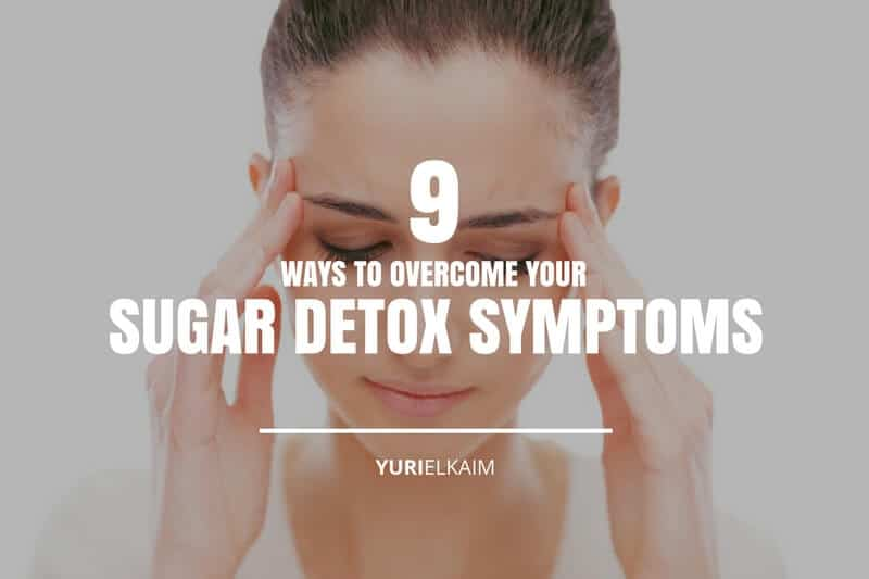 How to Overcome Your Sugar Detox Symptoms (9 Ways)