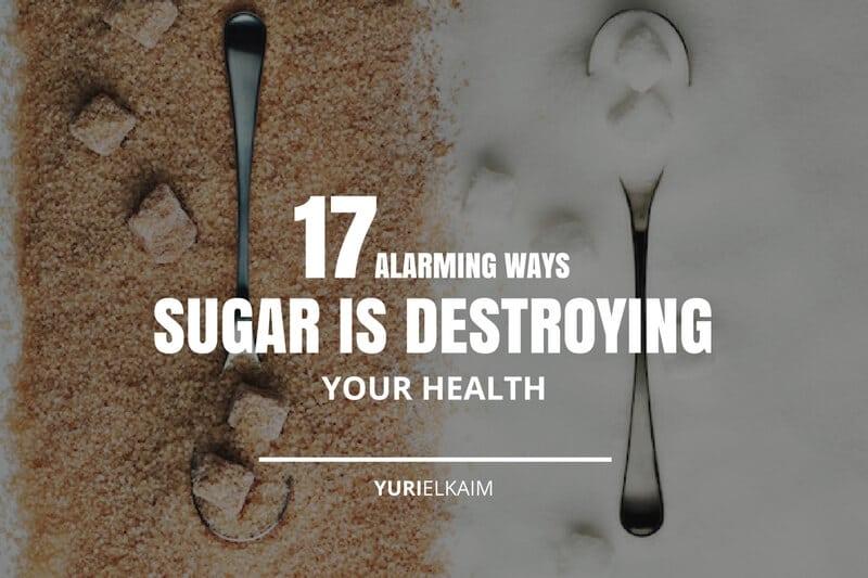 17 Alarming Ways Sugar is Destroying Your Health