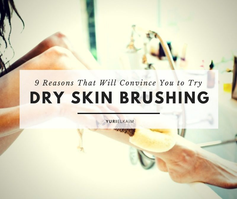 9 Reasons That Will Make You Want to Try Dry Skin Brushing