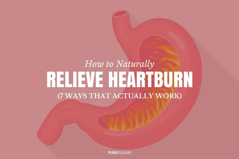 How to Relieve Heartburn Naturally (7 Ways That Actually Work)