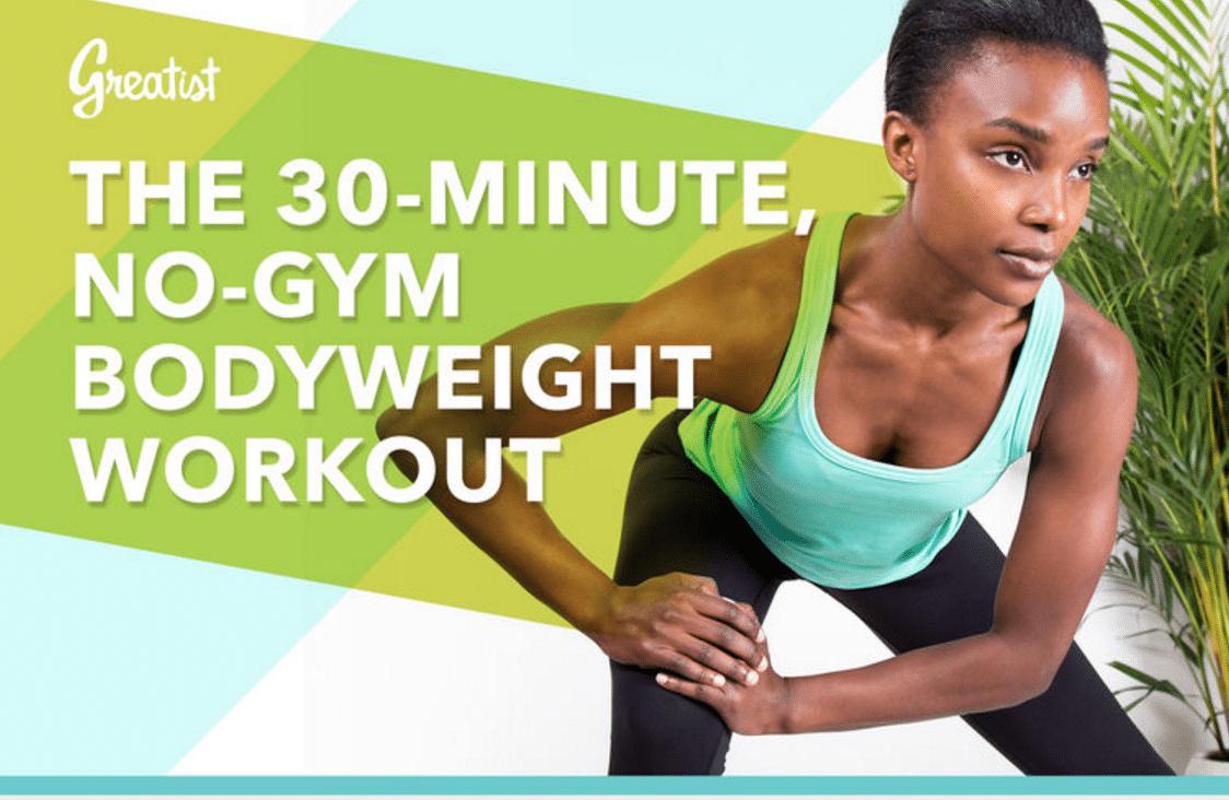30-Minute, No Gym Bodyweight Workout via Greatist