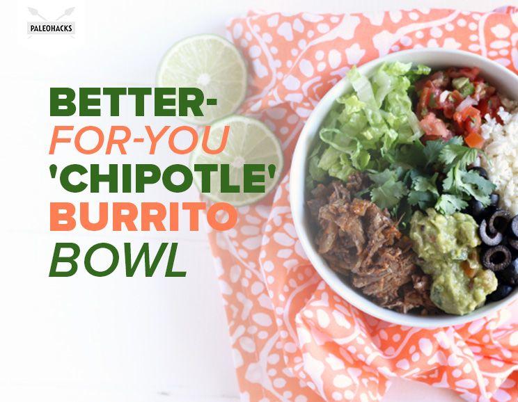 "Better-For-You ""Chipotle"" Burrito Bowl via Paleo Hacks"